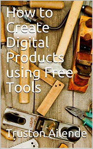 How to Create Digital Products Using Free Tools